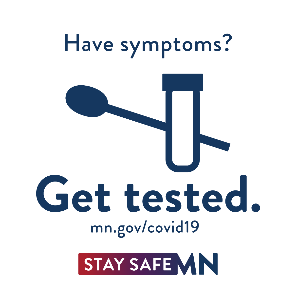 Have symptoms? Get tested.