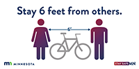 Stay 6 feet from others with visual of bike between two people as equal to 6 feet.