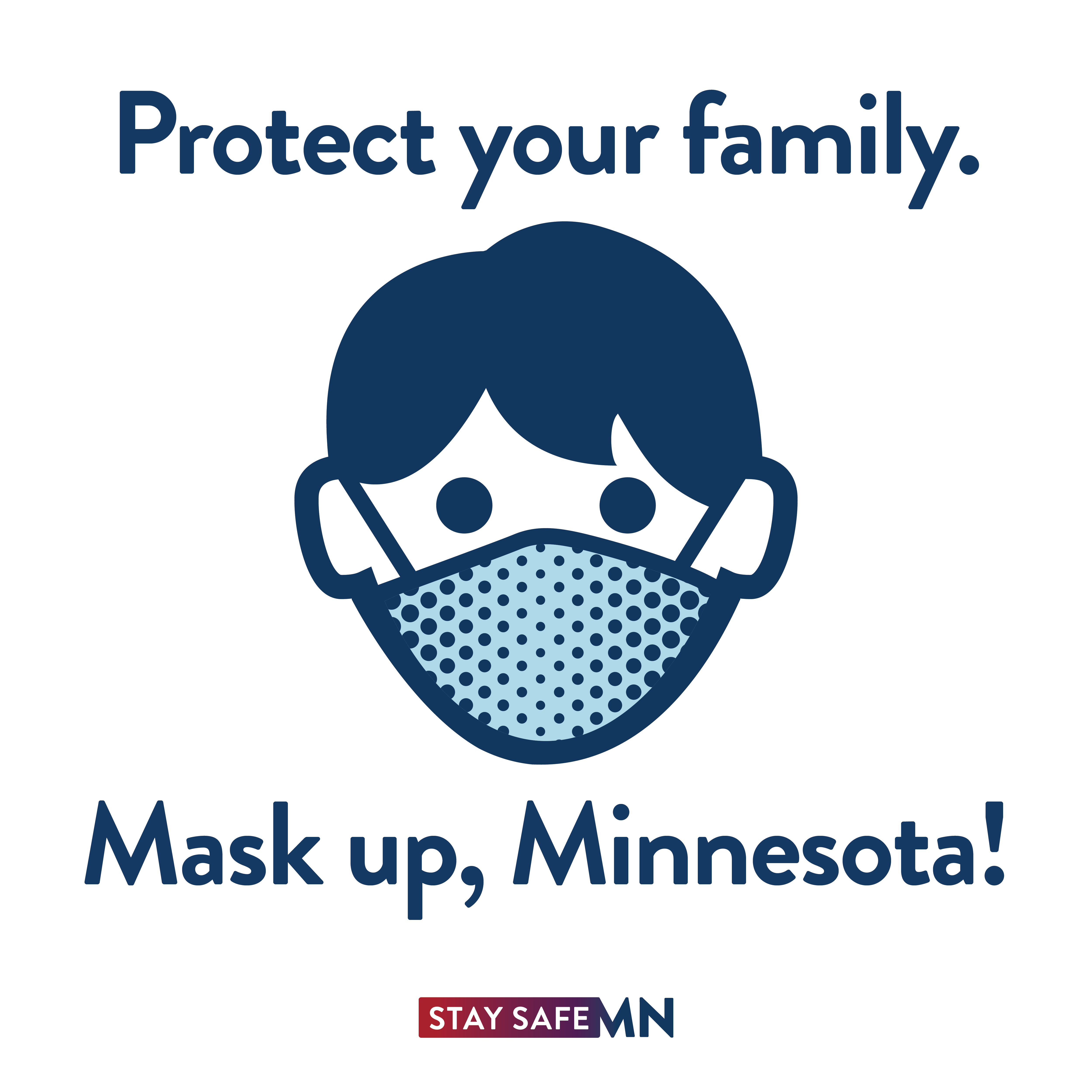 Protect your family. Mask, up Minnesota!