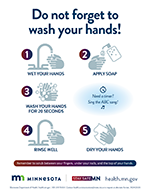 Do not forget to wash your hands. Wet your hands; apply soap; wash for 20 seconds; Need a timer? Sing the ABC song; rinse well; dry your hands.