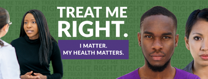 Treat me right. I matter, my health matters.