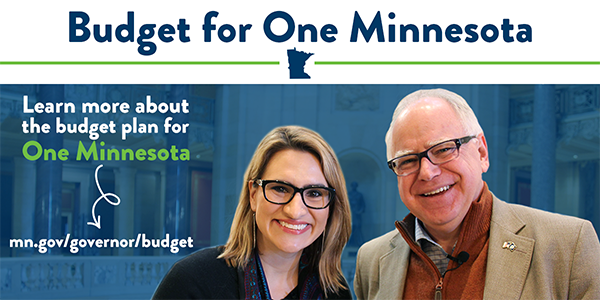 Learn more about the budget plan for One Minnesota at mn.gov/governor/budget
